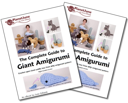 The Complete Guide to Giant Amigurumi ebook by June Gilbank - available in right-handed and left-handed versions